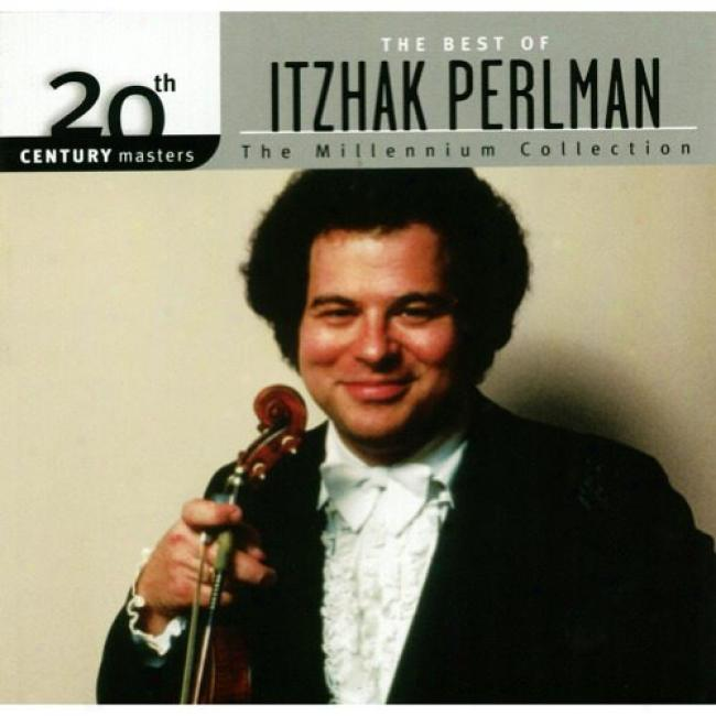 20th Century Masters: The Millennium Colkection - The Besf Of Itzhak Perlman