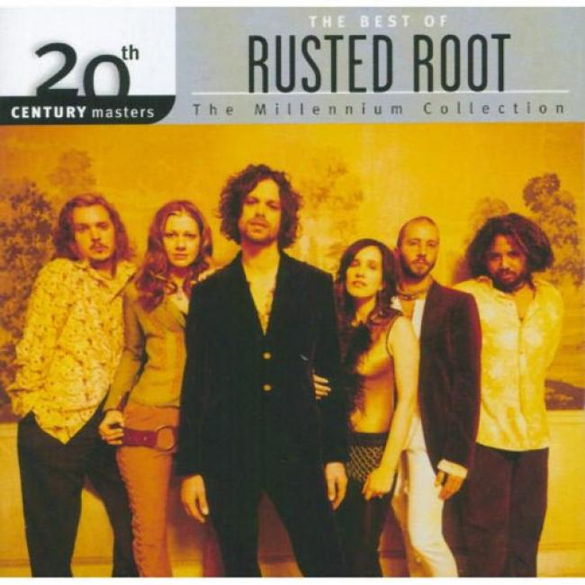 20th Century Masters: The Millennium Cllection - The Best Of Rusted Root (remaster)
