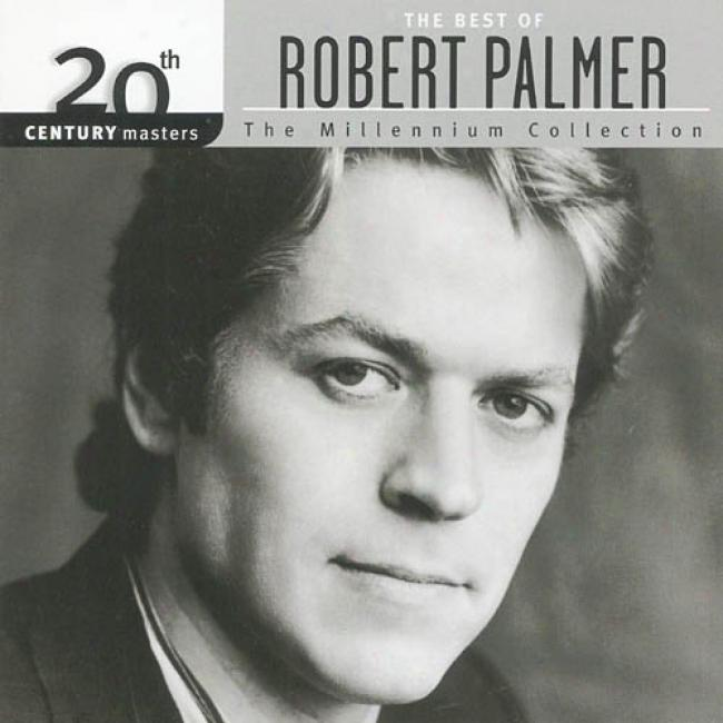 20th Century Massters: The Millennium Collection - The Best Of Robert Palmer