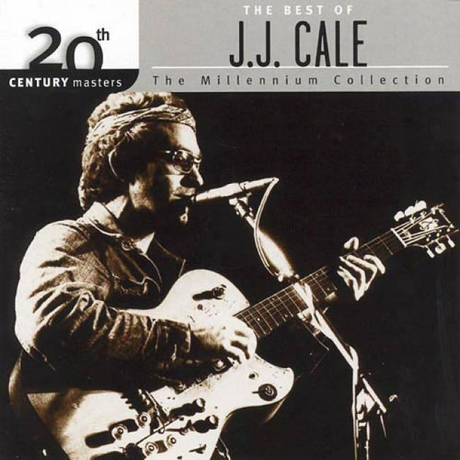 20th Century Masters: The Millennium Collection - The Best Of J.j. Cale