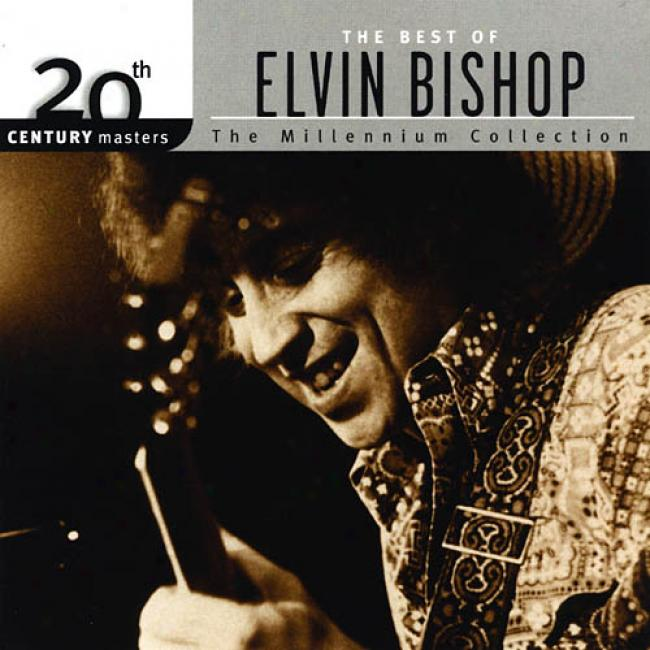 20th Century Masters: The Millennium Collectioh - The Best Of Elvin Bishop