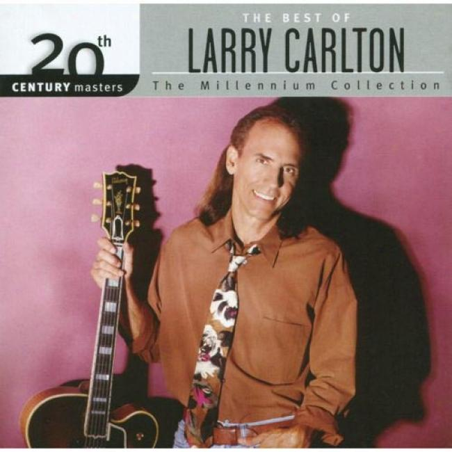 20th Century Masters: The Millennium Collection - The Best Of Larry Carlton