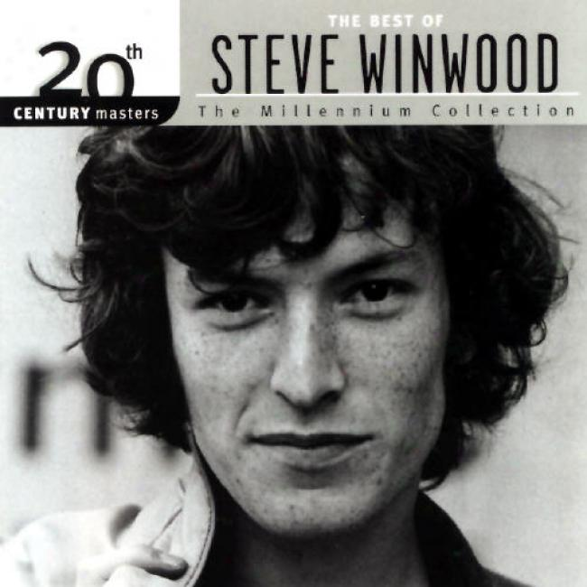 20th Century Masters: The Millennium Collection - The Best Of Steve Winwood