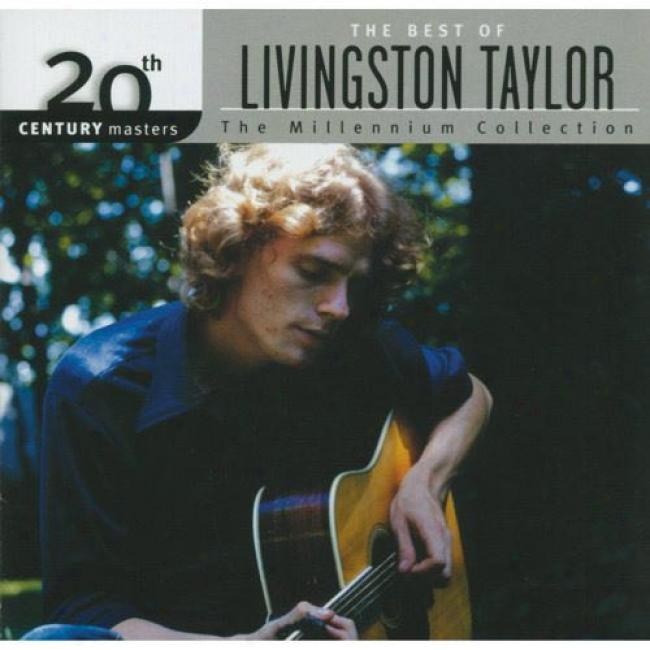 20th Century Mastrrs: The Millennium Collection - The Best Of Livingston Taylor