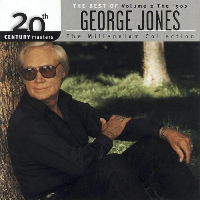 20th Century Masters: The Millennium Collection - The Best Of George Jones, Vol.2 The 90's (remaster)