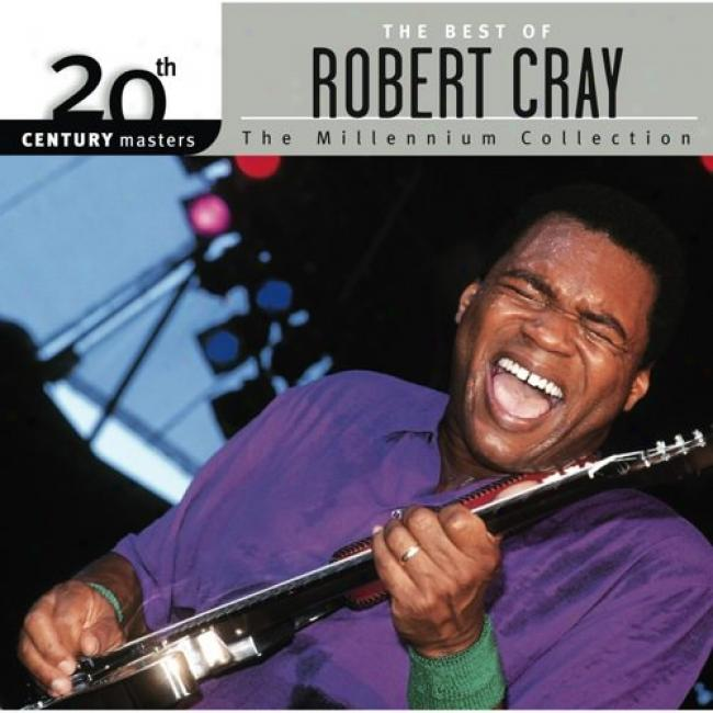 20th Centu5y Masters: The Millennium Collectiion - The Best Of Robert Cray (with Biodegradable Cd Case)