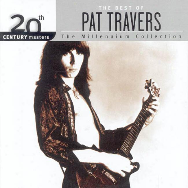 20th Centurt Masters: The Millennium Collection - The Best Of Pat Travers