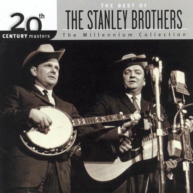 20th Century Masters: The Millennium Collection - The Best Of The Stanley Brothers (remster)