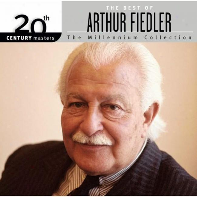 20th Century Masters: The Millennium Collection - The Best Of Arthur Fiedler