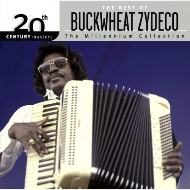20th Century Masters:the Best Of Buckwheat Zydeco - The Millennium Collection