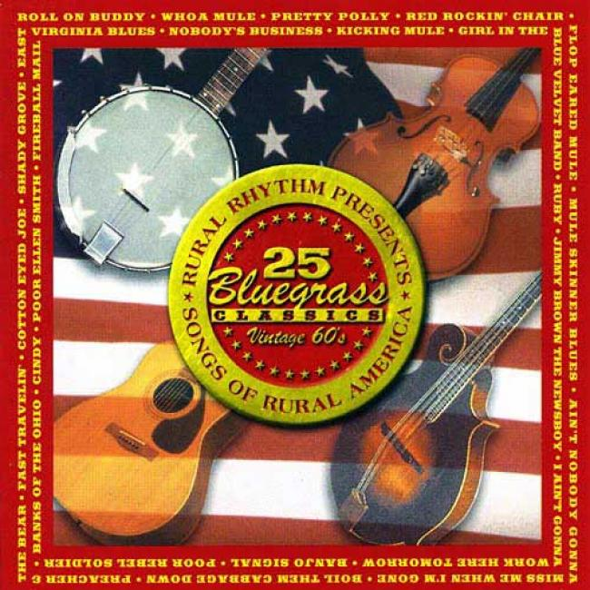 25 Bluegrass Classics: Songs Of Rural America (remaster)