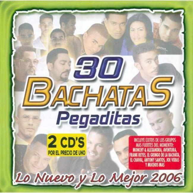 30 Bachatas Pegaditas: Lo Nuevo Y Lo Mejor (2cd)