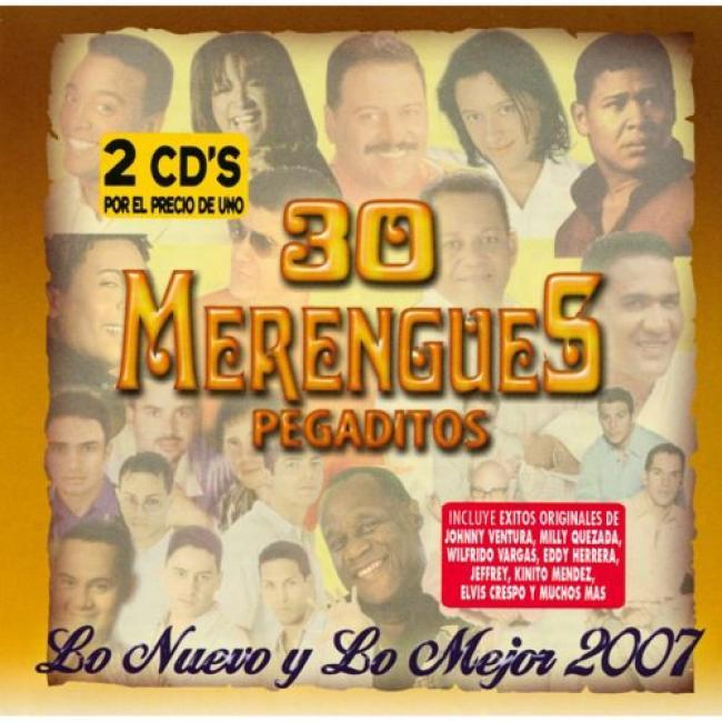 30 Merengues Pegaditos: Lo Nuevo Y Lo Mejor 2007 (2cd)