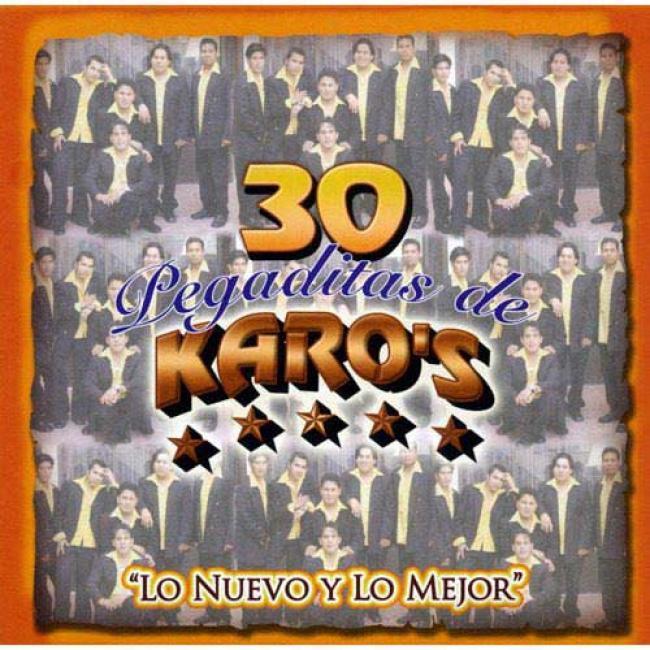 30 Pegaditas De Karo's: Lo Nuevo Y Lo Mejor (2cd)
