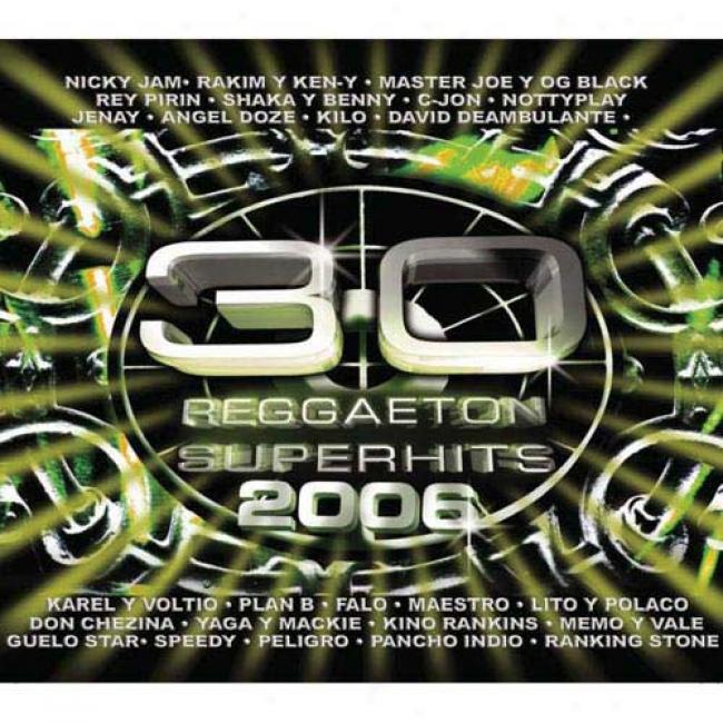 30 Reggaeton Superhits 2006 (2cd) (includes Dvd)