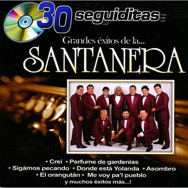 30 Seguiditas: Grandes Exitos De La... Santanera