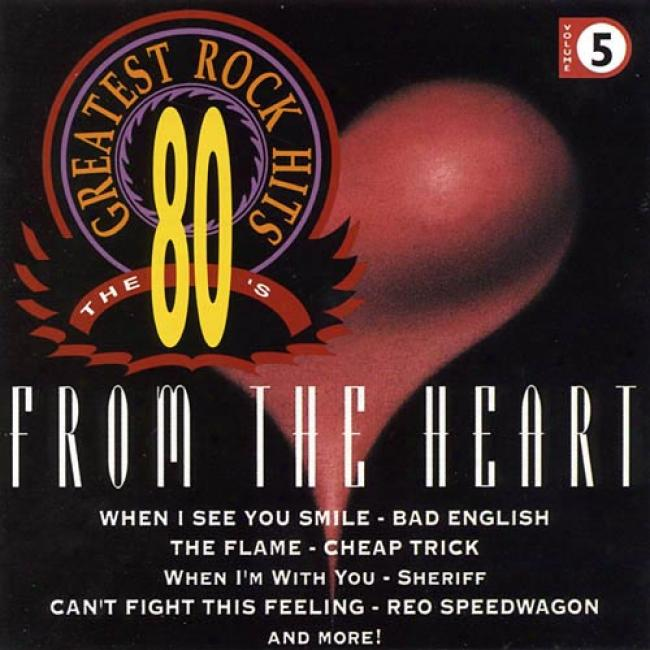 80's Greatest Rock Hits, Vol.5: From The Heart