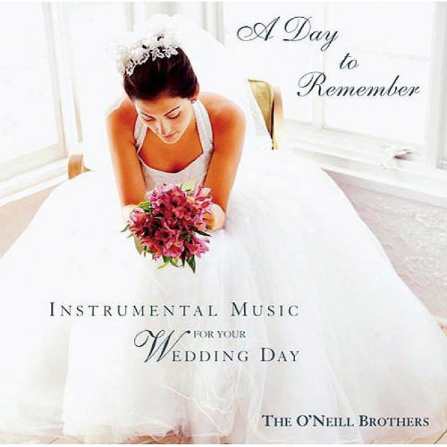 A Day To Remember: Instrumental Melody For Your Wedding Day
