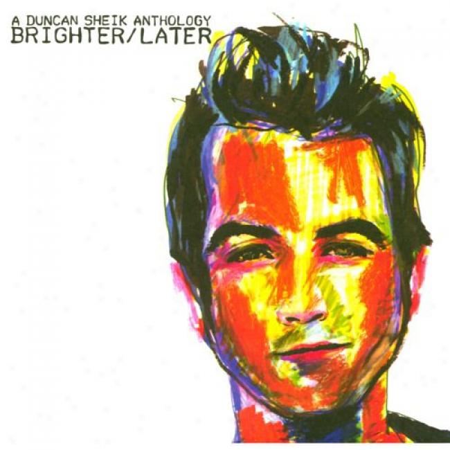 A Duncan Sheik Anthology: Brighter/later (2cd) (digi-pak) (remaster)