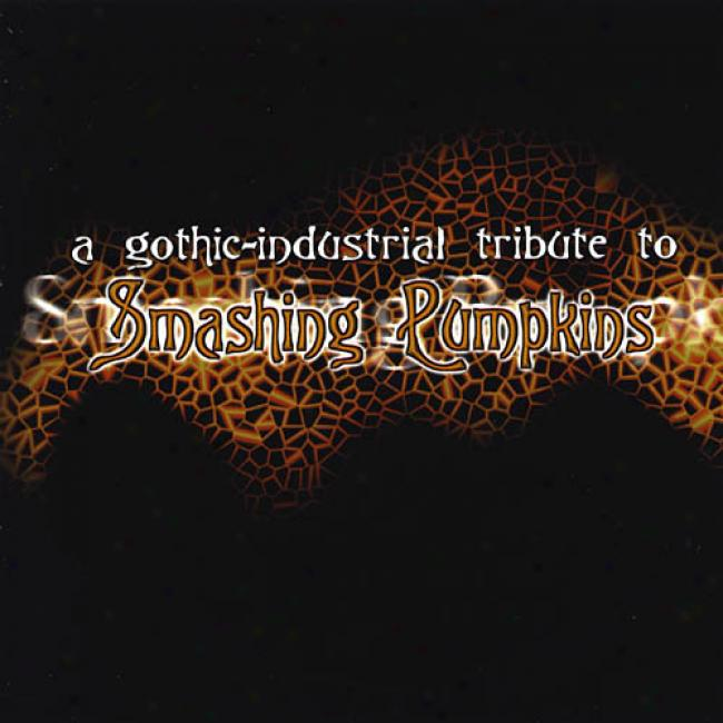 A Gkthic-industrial Tribute To Smashing Pumpkins