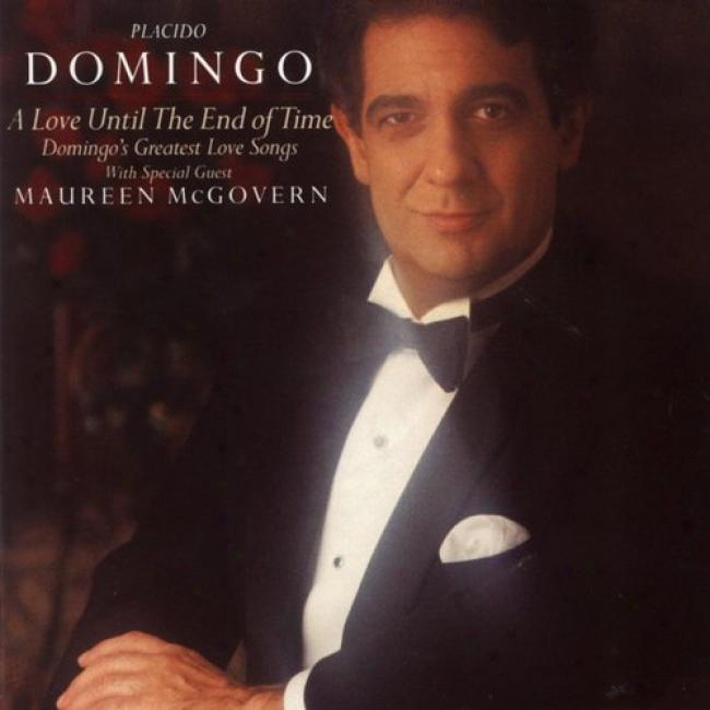A Love Until The End Of Time: Domingo's Greatest Love Songs