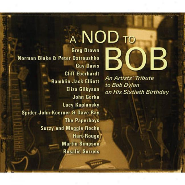A Nod To Bob: An Artists' Tribute To Bob Dylan On His 60th Birthday (cd Slipcase)