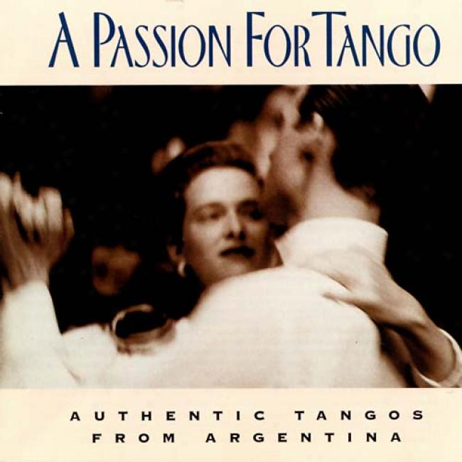 A Pzssion For Tango: Suthentic Tangos Soundtrack