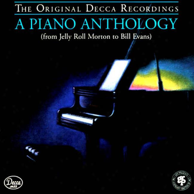 A Piano Anthology: From Jelly Roll Morton To Bill Evans