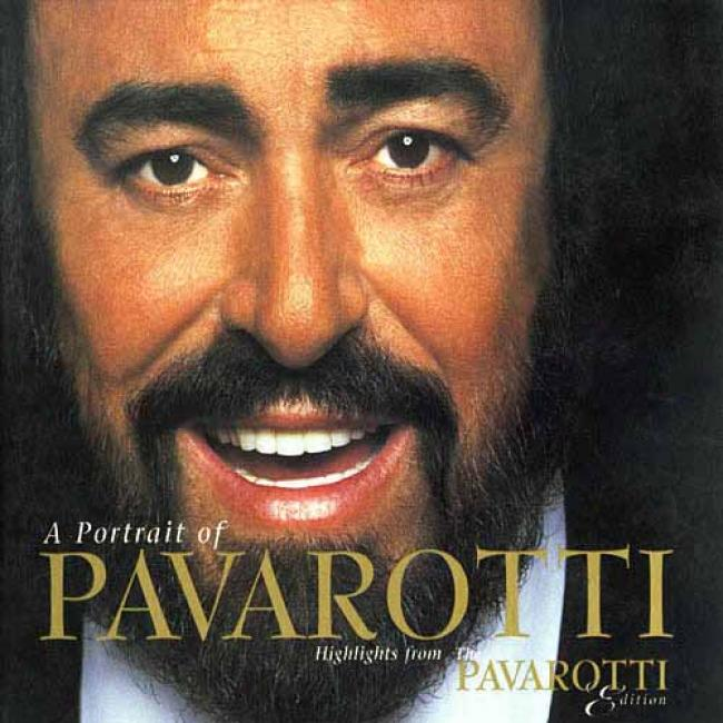 A Portrait Of Pavarotti: Highlights From The Pavorotti Edition