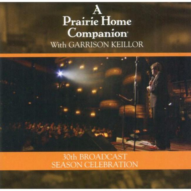 A Prairie Home Companion: 30th Broadcazt Season Celebration