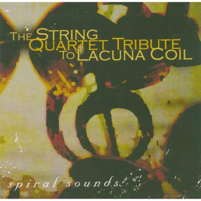 A String Quartet Tribute To Lacuna Coil: Spiral Sounds