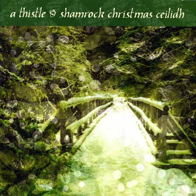 A Thistle And Shamrock Christmas Ceilidh (cd Slipcase)