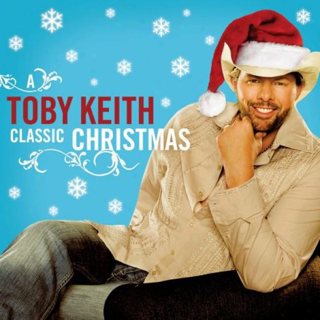 A Toby Keith Classic Christmas: Volumes One & Two (2cd)