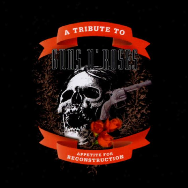 A Tribute To Guns N' Roses: Appetite Against Reconstruction