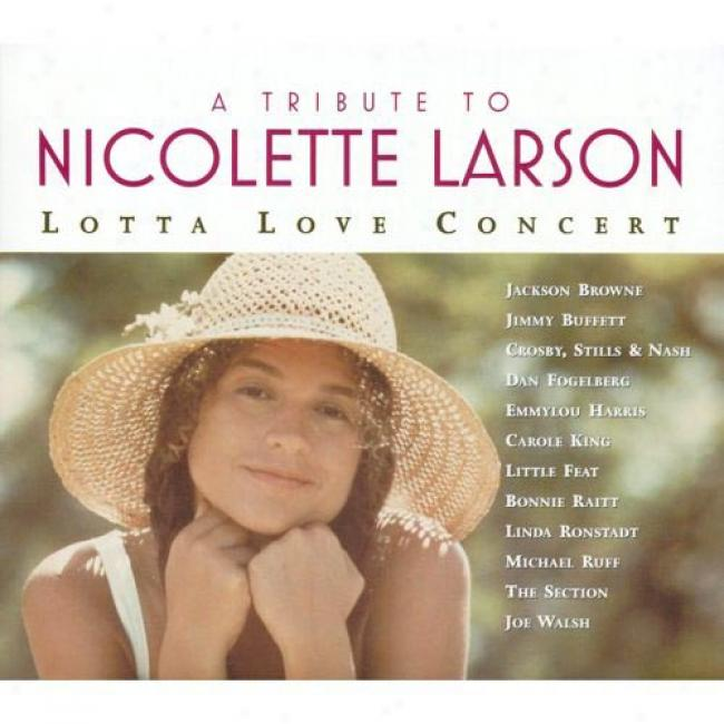 A Tribute To Nicolette Larson: Lotta Love Concert (digi-pak)