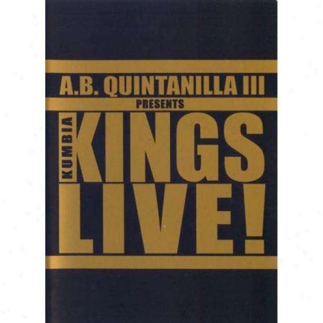 A.b. Quintanilla Iii Presents Kumbia Kings Live! (music Dvd) (ama5ay Case)