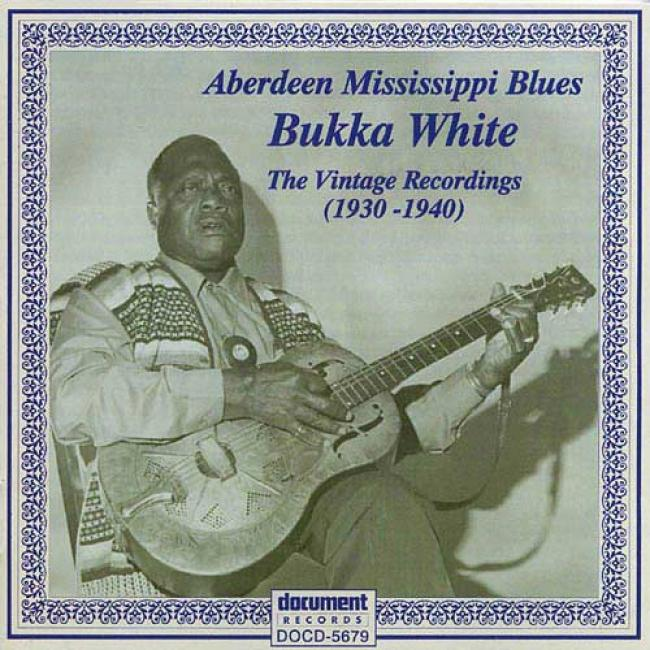 Aberdeen Mississippi Blues: The Vintage Recordings 1930-1940 (remaster)