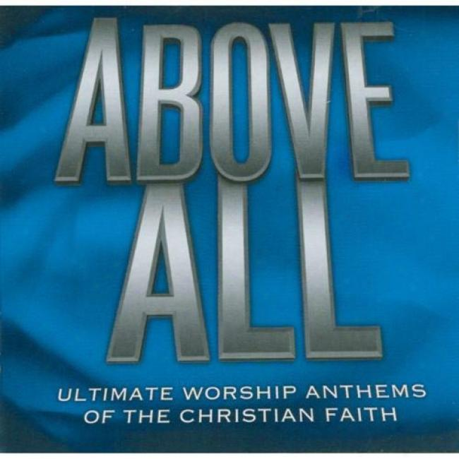 Above All: Ultimate Worship Anyhems Of The Christian Faitth (2cd)