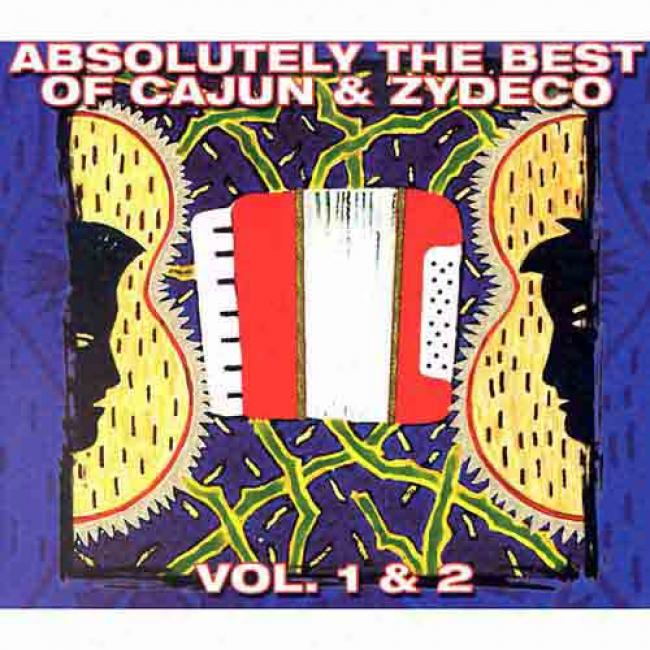 Absolutely The Best Of Cajun & Zydeco, Vols.1& 2