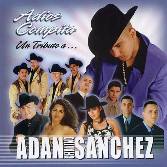 Adios Compita: Un Tributo A Adan Chalino Sanchez