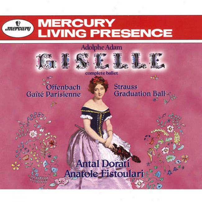 Adolph Adam: Giselle - Offenbach: Gaite Parisienne - Strauss: Graduation Ball