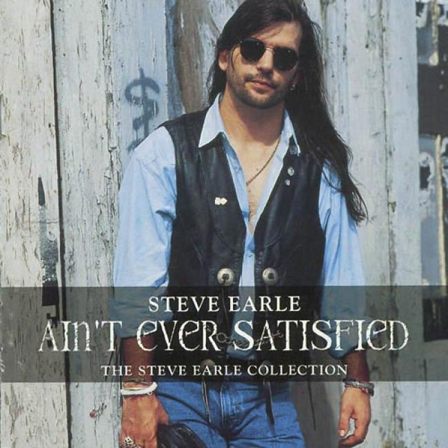 Ain't Ever Satisfied: The Steve Earl Collection (2cd) (remaster)
