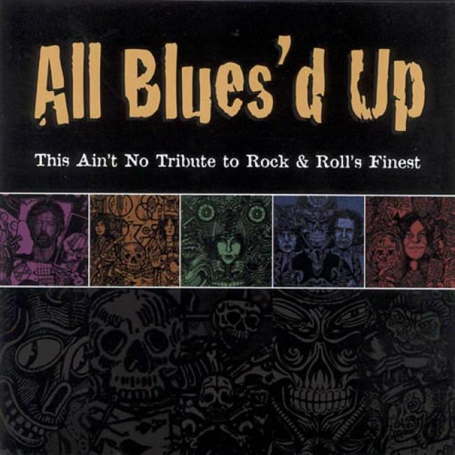All Blues'd Up: This Ain't No Tribute To Rock & Roll's Finest