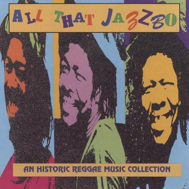 All That Jazzbo: An Historic Reggae Music Collection
