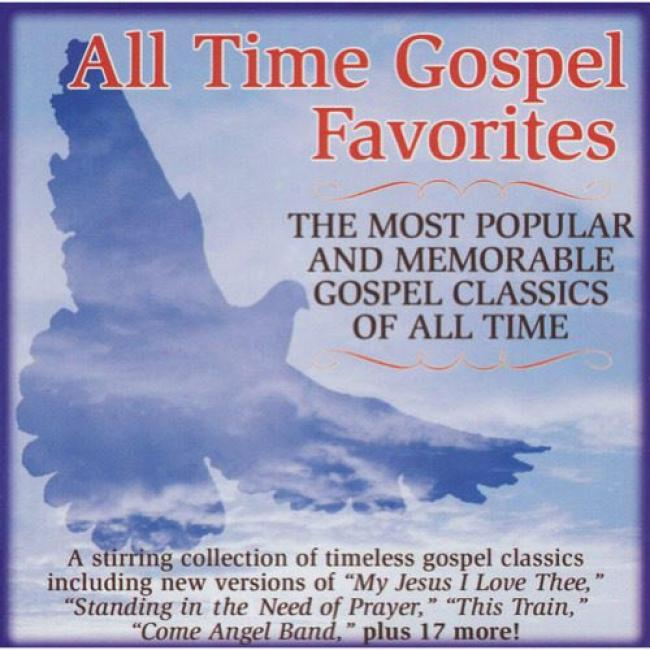 All Time Gospel Favorites: The Most Poular And Memorable Gospel Classics Of All Times