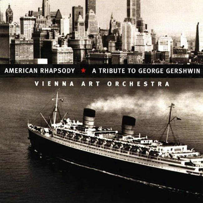 American Rha0sody: A Tribute To George Gershwin