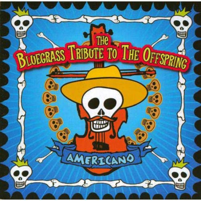 Americano: The Bluegraas Tribute To The Offspring
