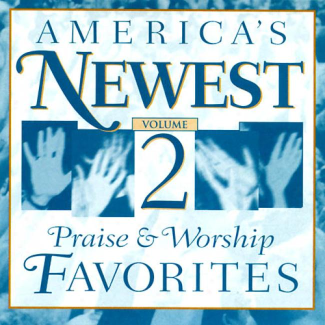 America's Newest Praise & Worship Faovrites, Vol.2