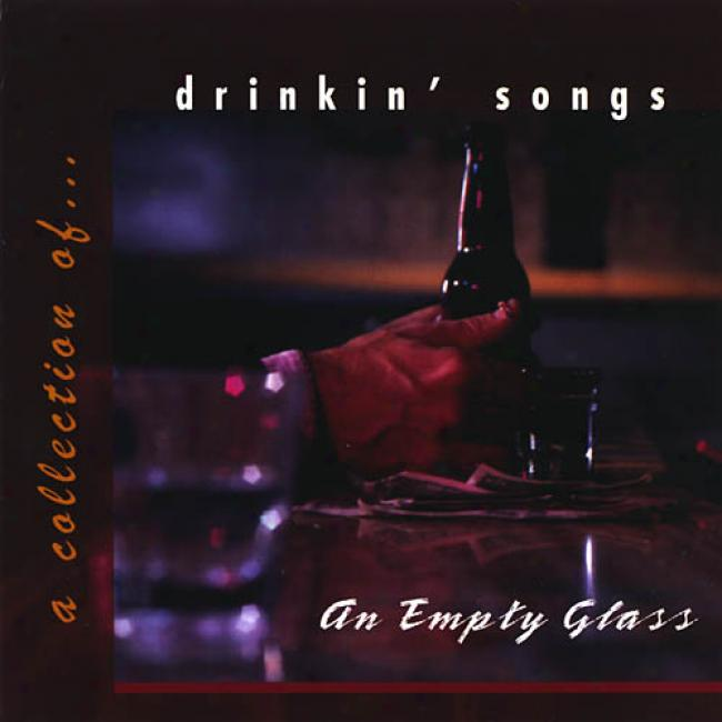 An Empty Glass: A Collection Of Drinking Songs
