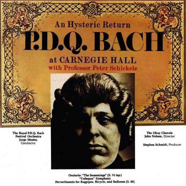 An Hysteric Return: P.d.q. Bach At Carnegie Large room